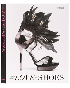 For The Love of Shoes Buch von teNeues